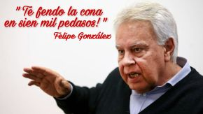 Felipe González a Pedro Sánchez: 'Te voy a fender la cona en sien milpedasos'